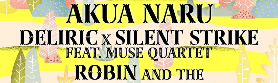 AKUA NARU / DeliricxSilent Strike feat. Muse Quartet / Robin and the Backstabbers