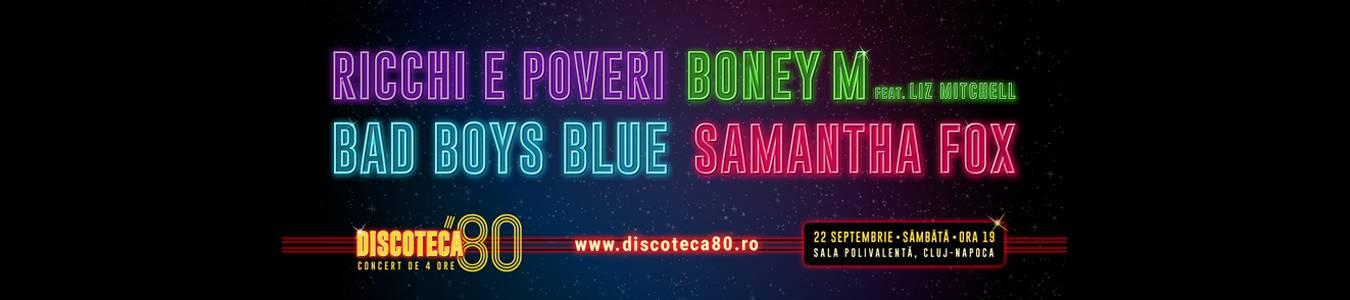 DISCOTECA '80 – RICCHI e POVERI, BONEY M, BAD BOYS BLUE, SAMANTHA FOX
