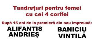 Tandreturi pentru femei cu cei patru corifei - ALIFANTIS, ANDRIES, BANICIU, VINTILA