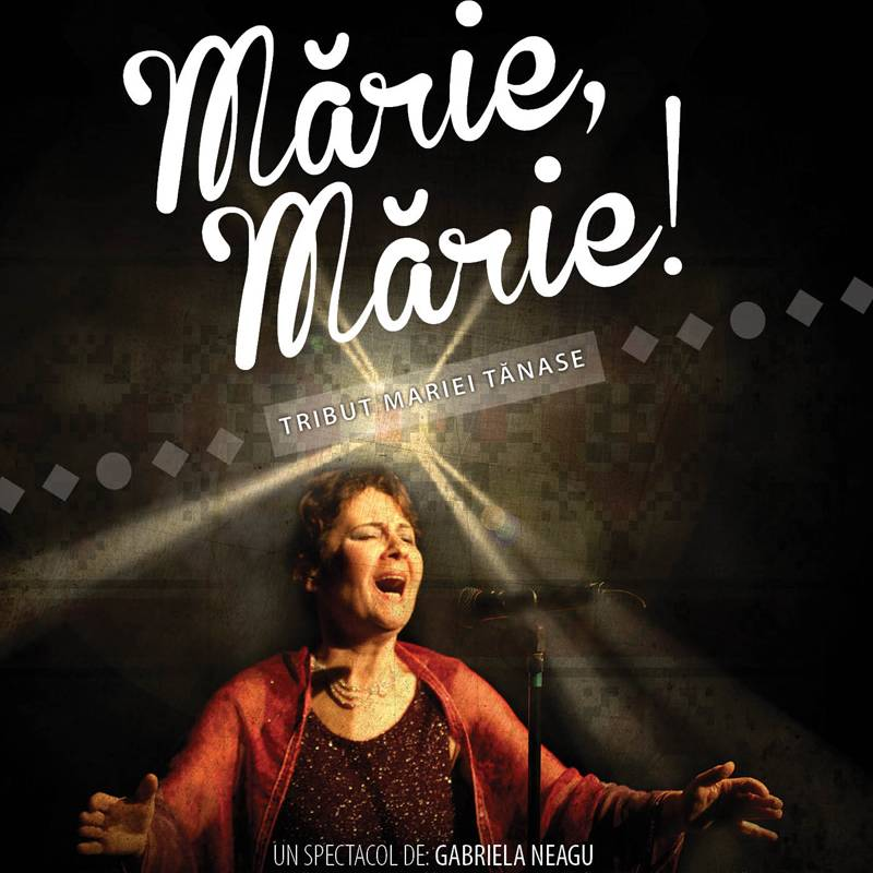 Poster MARIE, MARIE! (tribut Mariei Tanase)