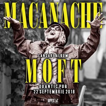 Poster MACANACHE  - LANSARE ALBUM MOFT