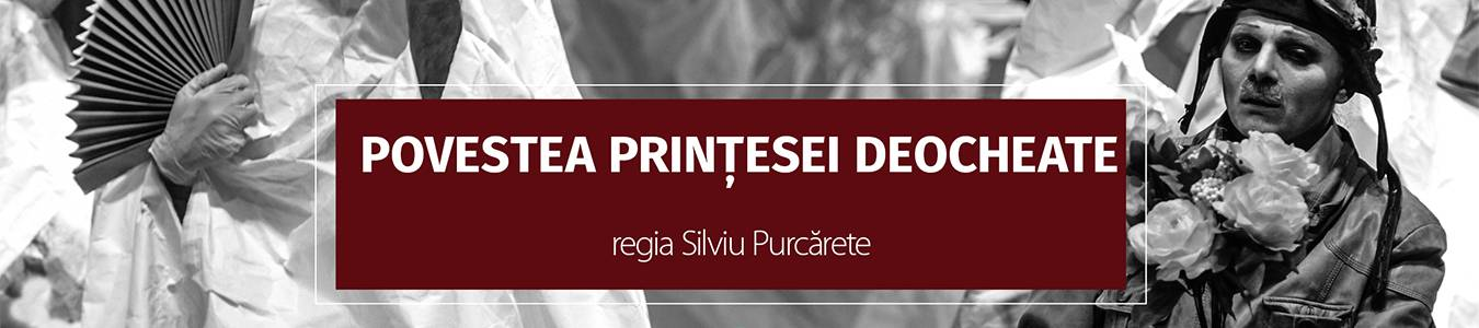POVESTEA PRINTESEI DEOCHEATE - Premiul UNITER pentru cel mai bun spectacol al anului 2018, în România