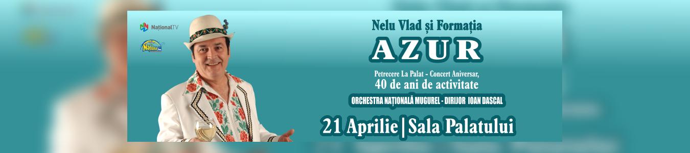 NELU VLAD si AZUR - Petrecere la Palat 40 de ani de muzica