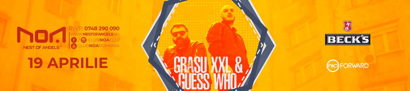 GRASU XXL & GUESS WHO @ Club NOA