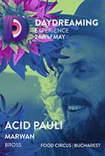 DAYDREAMING EXPERIENCE - ACID PAULI, MARWAN, BROSS