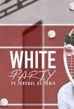 WHITE PARTY PE TERENUL DE TENIS