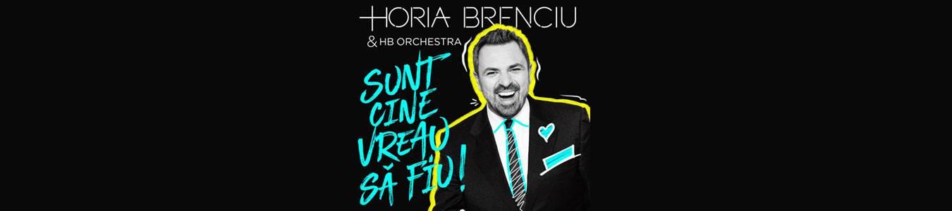 HORIA BRENCIU-SUNT CINE VREAU SA FIU!