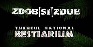 Zdob si Zdub - Turneu National Bestiarium