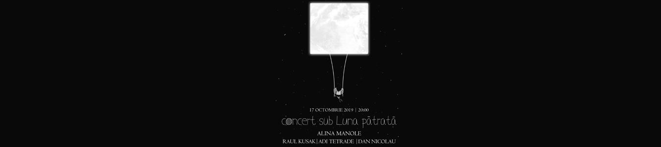Alina Manole - Concert sub Luna Patrata