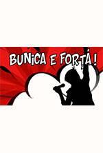 BUNICA E FORTA
