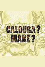 CALDURA? MARE?