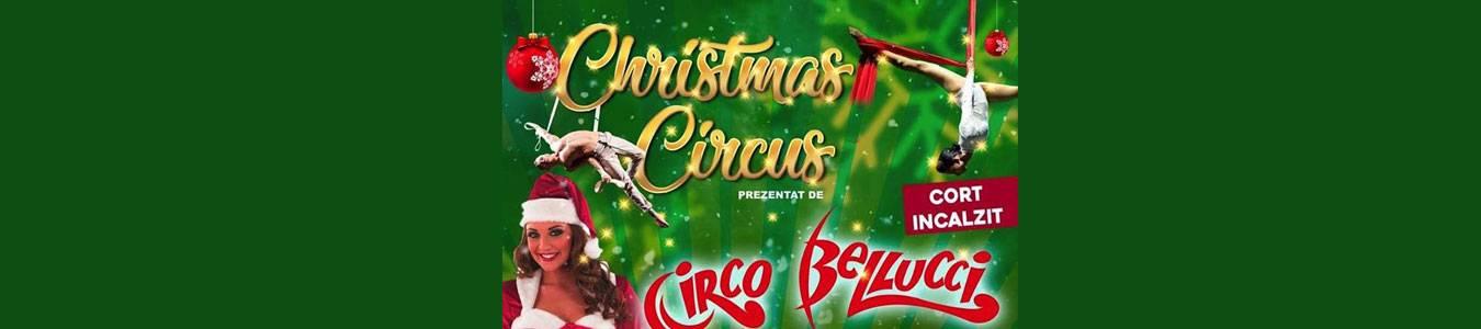 Circo Bellucci prezinta CHRISTMAS CIRCUS