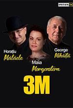 Oradea: 3M – Morgenstern, Malaele, Mihaita