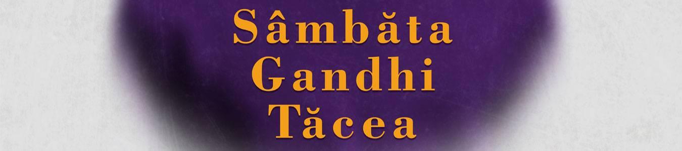 DUBLA PREMIERA - Sambata Gandhi tacea