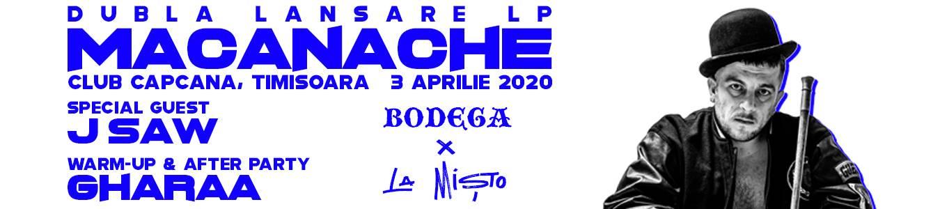Macanache - Bodega x La Misto | Timisoara