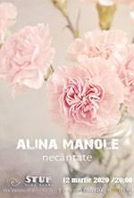 Alina Manole , Necantate