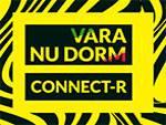 CONNECT-R  - Vara nu dorm