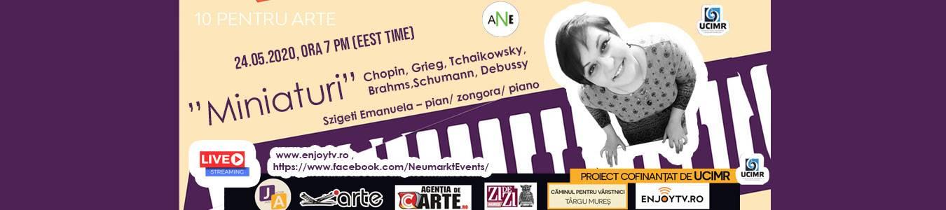 """Live on-line """"Miniaturi"""" cu pianista Emanuela Szigeti in  """"10 pentru arte"""