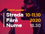 JazzTM prezinta Strada Fara Nume
