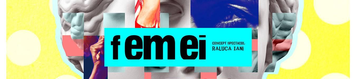FEMEI, regia Raluca Iani @TNRS - Scena Digitala