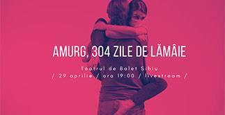 AMURG, 304 ZILE DE LAMAIE