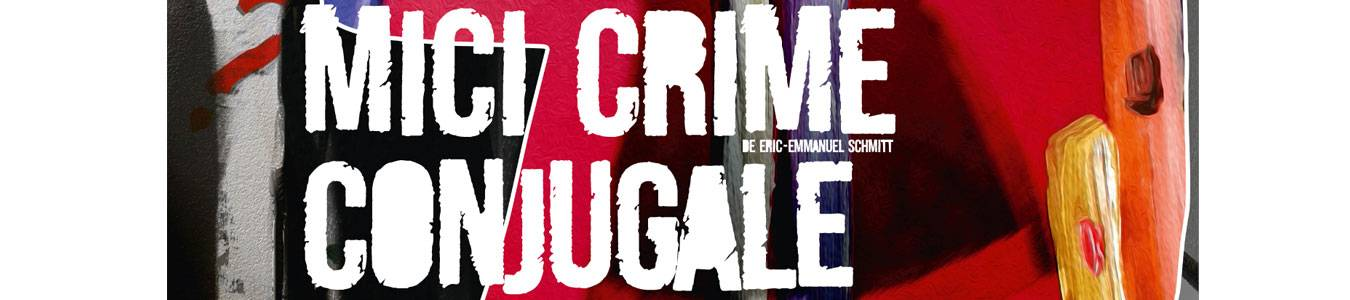 Mici crime conjugale @TNRS - Scena Digitala