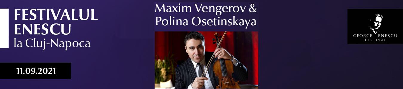 RECITAL MAXIM VENGEROV SI POLINA OSETINSKAYA – FESTIVALUL ENESCU LA CLUJ-NAPOCA
